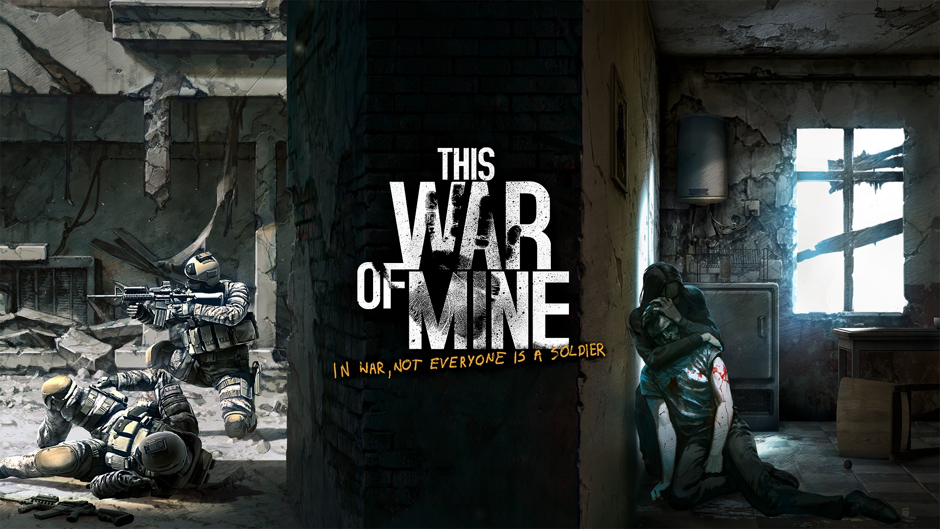 "On the left are two soldiers who have weapons and are actively shooting. On the right are two civilians who are injured in a laundry room. In the center is the logo for This War of Mine, with the subtitle ""In War, not everyone is a Soldier."""